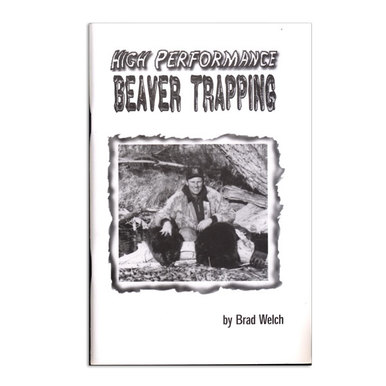 High Performance Beaver Trapping - Brad Welch - Book
