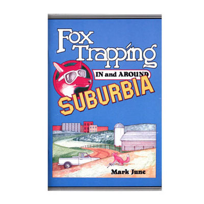 Fox Trapping In and Around Suburbia -  Mark June - Book