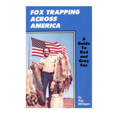 Fox Trapping Across America - Ray Milligan - Book