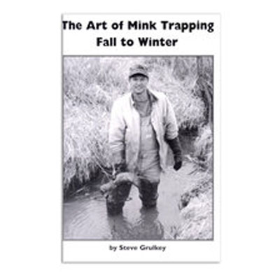 The Art of Mink Trapping - Steve Grulkey - Book - SOLD OUT