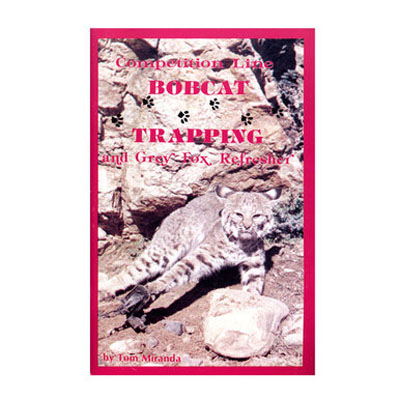 Competition Line Bobcat Trapping - Tom Miranda - Book