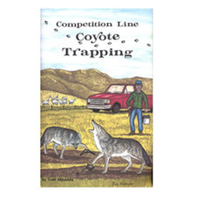Competition Line Coyote Trapping - Tom Miranda - Book